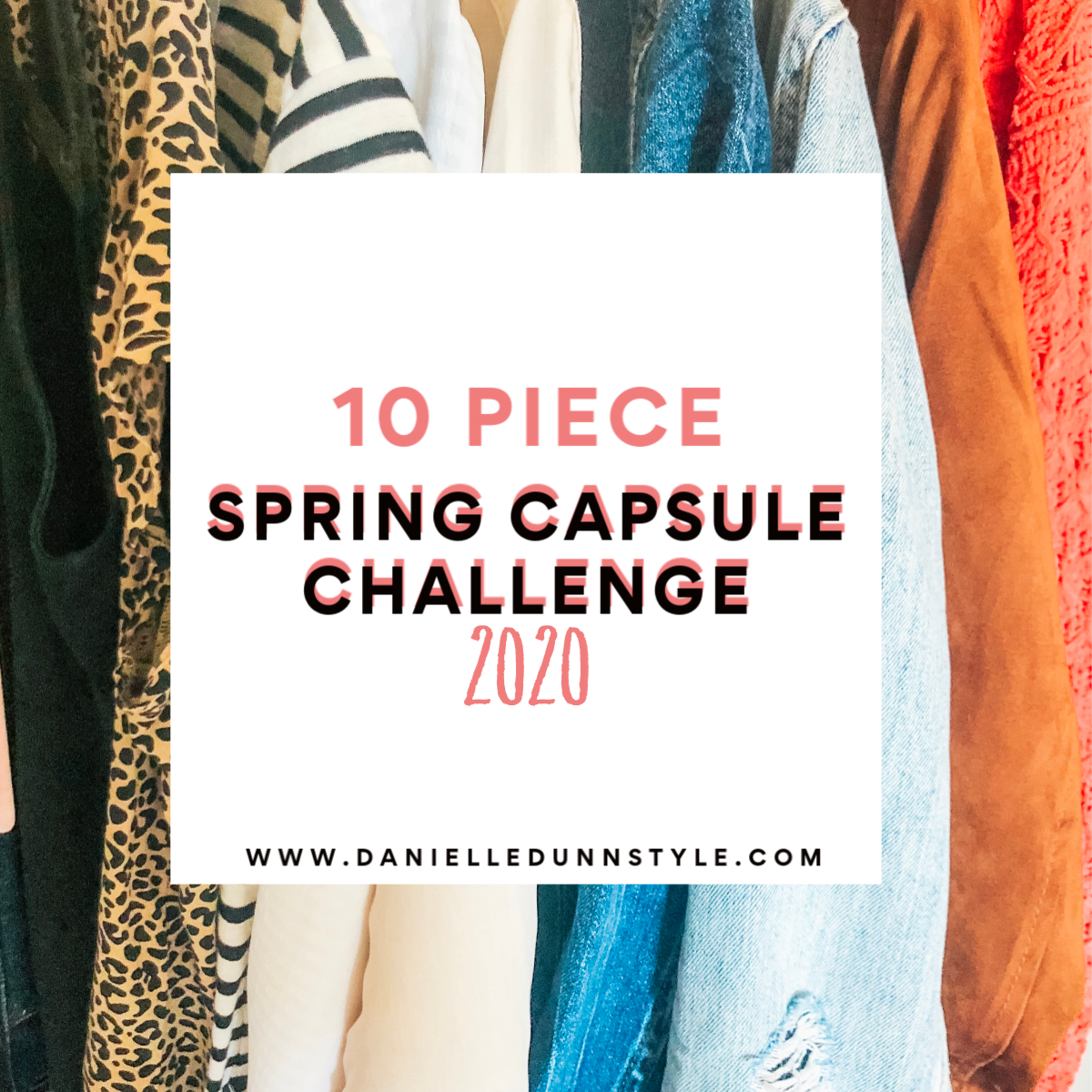 10 PIECE SPRING CAPSULE CHALLENGE